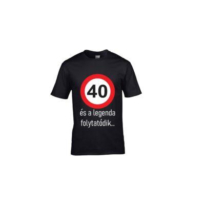 40 ÉS A LEGENDA FOLYTATÓDIK...